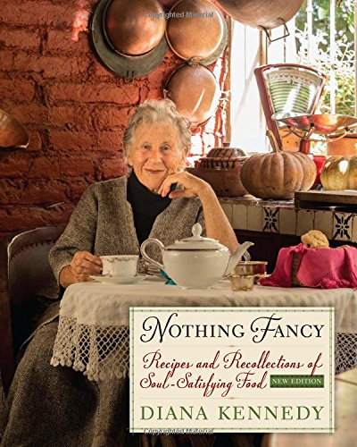 Nothing Fancy: Recipes And Recollections Of Soul-Satisfying Food (William And Bettye Nowlin Series In Art, History, And Cultur)
