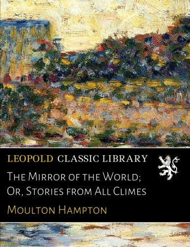 Download The Mirror of the World; Or, Stories from All Climes ebook
