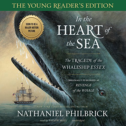 In the Heart of the Sea: Young Reader's Edition: The Tragedy of the Whaleship Essex
