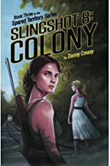 Slingshot 8: Colony (Spared Territory Book 3) Kindle Edition