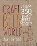 Craft Beer World: A guide to over 350...