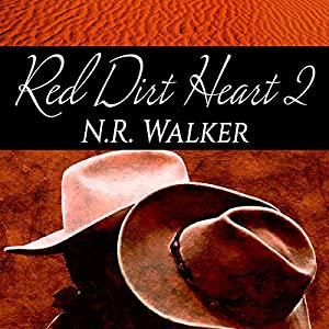 Audio Book Review: Red Dirt Heart 2 by N.R. Walker (Author) & Joel Leslie (Narrator)