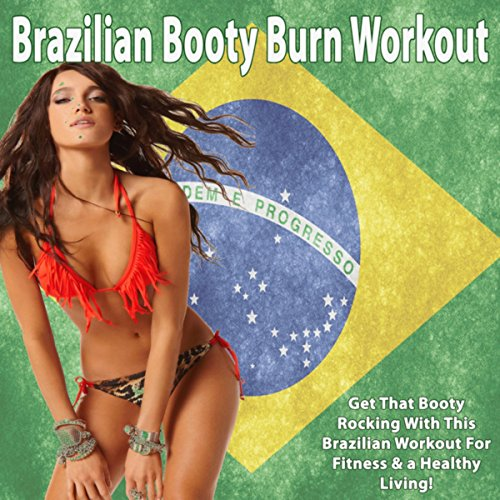 Brazilian Booty Burn Workout Get That Booty Rocking With This Brazilian Workout For Fitness