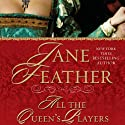All the Queen's Players Audiobook by Jane Feather Narrated by Rosalind Ashford