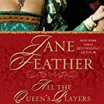 All the Queen's Players | Jane Feather