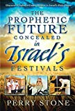 The Prophetic Future Concealed in Israel's