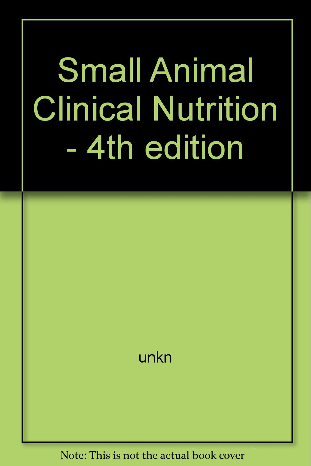 Small Animal Clinical Nutrition 4th Edition