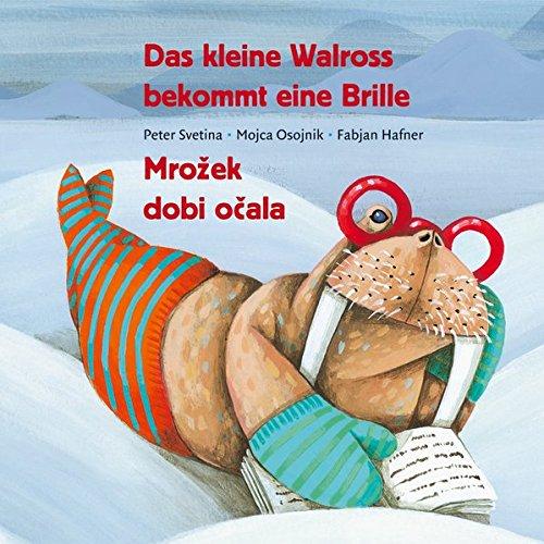 Das kleine Walross bekommt eine Brille: Mrozek dobi ocala (Kleine Kinder Brille)