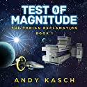 Test of Magnitude: The Torian Reclamation, Book 1 Audiobook by Andy Kasch Narrated by James Killavey