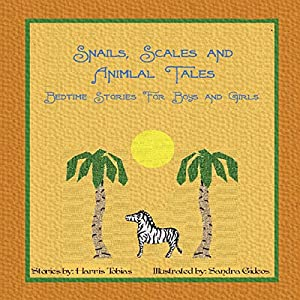 Snails, Scales, and Animal Tales Audiobook