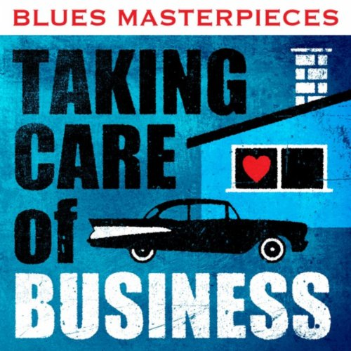 Blues Masterpieces - Taking Ca...