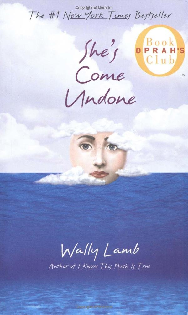 Image result for She's Come Undone by Wally Lamb.