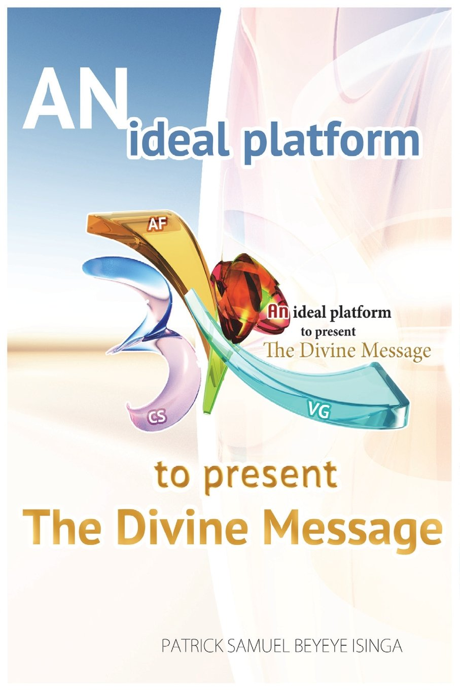 Read Online An Ideal Platform To Present The Divine Message pdf