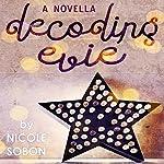 Decoding Evie   Nicole Sobon