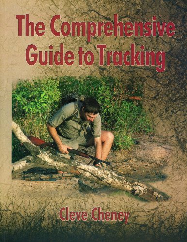 The Comprehensive Guide to Tracking: In-depth information on how to track animals and humans - To How Tracking Ship With