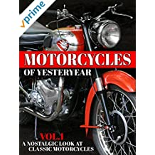Motorcycles of Yesteryear: A Nostalgic Look at Classic Motorcycles - Vol.1