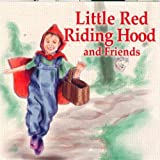 Little Red Riding Hood & Friends: 1940 by Various Artists