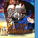 Captain of My Heart: Heroes of the Sea, Book 2 | Danelle Harmon