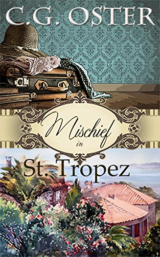 Mischief in St. Tropez (Dory Sparks Mysteries Book 2) by [Oster, C.G.]