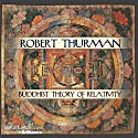 Buddhist Theory of Relativity Lecture by Robert Thurman Narrated by Robert Thurman