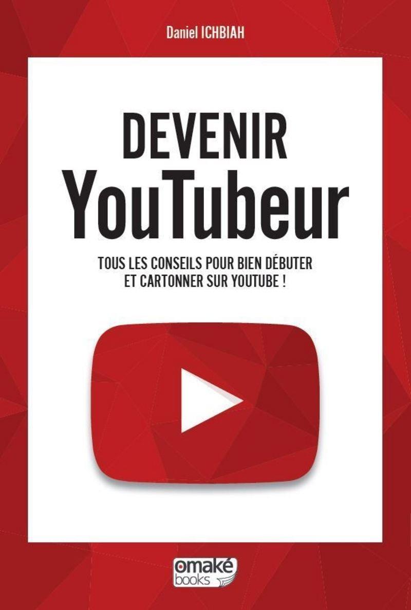 Amazon Fr Devenir Youtubeur Daniel Ichbiah Livres