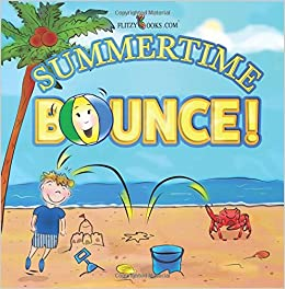 Summertime Bounce Includes Real Picture Search Game Premium Color Paperback Flitzy Books 9781945168840 Amazon