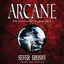 Arcane: The Arinthian Line, Book One Hörbuch von Sever Bronny Gesprochen von: Stefan Rudnicki