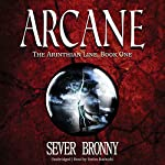 Arcane: The Arinthian Line, Book One   Sever Bronny