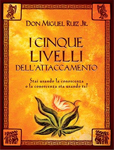 I cinque livelli dell'attaccamento (Italian Edition)