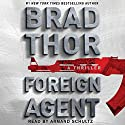 Foreign Agent: Scot Harvath, Book 15 Audiobook by Brad Thor Narrated by Armand Schulz