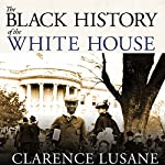 The Black History of the White House | Clarence Lusane
