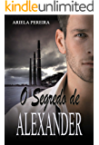 O Segredo de Alexander (Portuguese Edition)