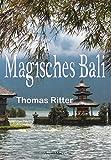 Magisches Bali: Von Hexen, Heilern und Schicksalslesungen
