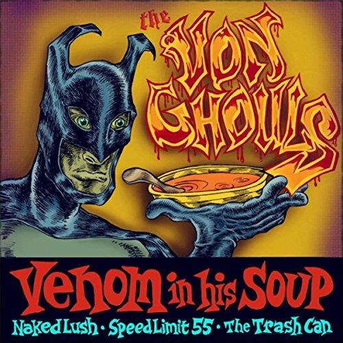 Venom Mp3: Venom In His Soup By The Von Ghouls On Amazon Music