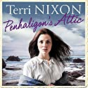 Penhaligon's Attic: Penhaligon Saga, Book 1 Audiobook by Terri Nixon Narrated by Penelope Freeman