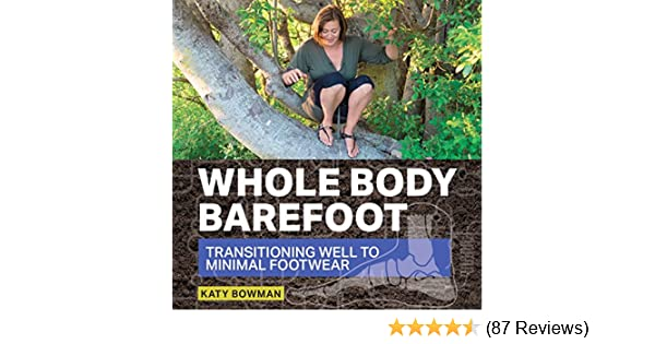 Amazon whole body barefoot transitioning well to minimal amazon whole body barefoot transitioning well to minimal footwear audible audio edition katy bowman propriometrics press books malvernweather Images