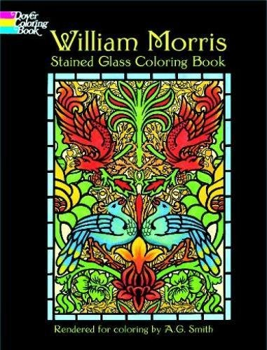 - William Morris Stained Glass Coloring Book (Dover Design Stained Glass Coloring Book)