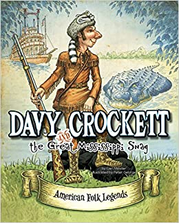 Davy crockett and the great mississippi snag american folk davy crockett and the great mississippi snag american folk legends cari meister peter george 9781479554485 amazon books fandeluxe Choice Image