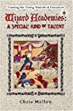 Wizard Academies - A Special Kind of Talent, Chris Malloy, 0615185053