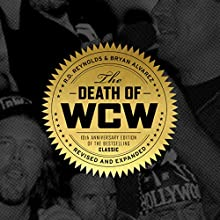 The Death of WCW Audiobook by Bryan Alvarez, R.D. Reynolds Narrated by Bryan Alvarez