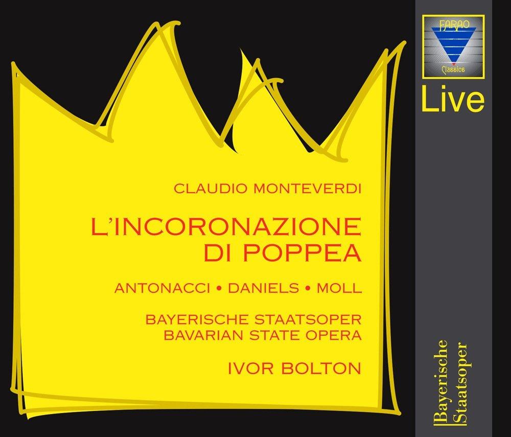 Claudio Monteverdi: L'Incoronazione Di Poppea - Recorded live at the Prinzregententheater München during the Munich Opera Festival 1997 by Farao Classics