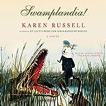 Swamplandia! | Karen Russell