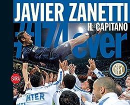 Javier Zanetti: Il Capitano (Italian Edition)