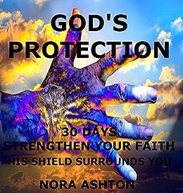 GOD'S PROTECTION: 30 Days: Strengthen Your Faith His ...