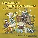 Tom Lugos Abenteuer Musik: Spaß- und Mitmachlieder Hörbuch von Tom Lugo Gesprochen von: Tom Lugo