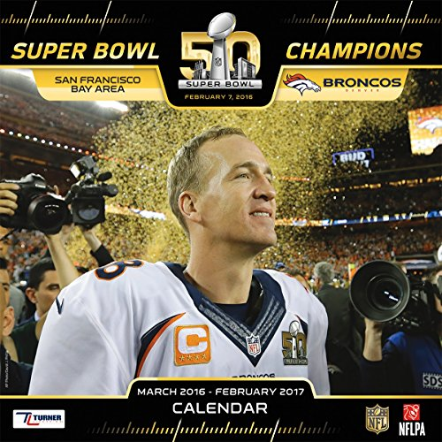 Super Bowl 50 Champions Denver Broncos Wall Calendar  March 2016   February 2017