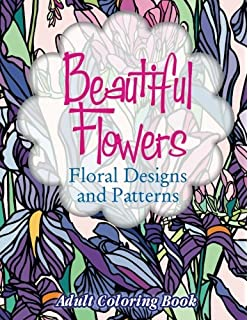 Beautiful Flowers Floral Designs Patterns Adult Coloring Book Volume 26 Sacred Mandala