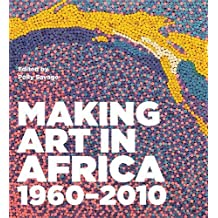 Making Art in Africa: 1960-2010