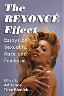 The Beyonce Effect Essays Onuality Race And Feminism