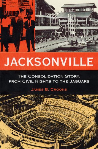 Jacksonville: The Consolidation Story, from Civil Rights to the Jaguars (Florida History and - Jacksonville Nc Stores